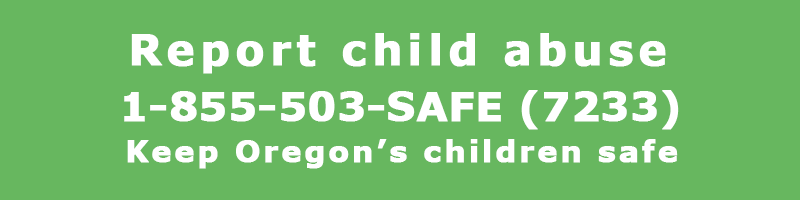 Report child abuse 1-855-503-7233 - Keep Oregon children safe