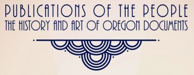 Publications of the People: the History and Art of Oregon Documents