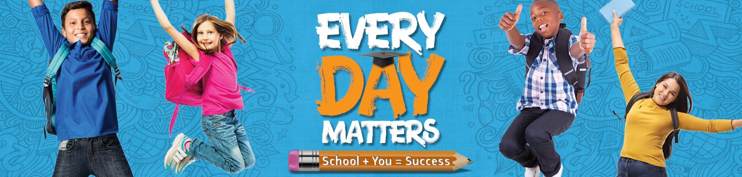 Every Day Matters. School + You = Success