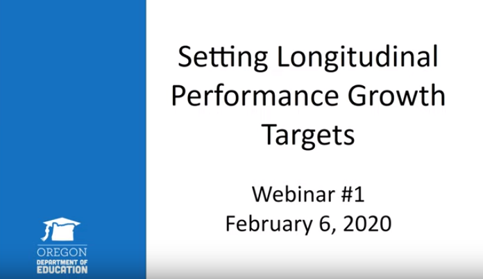Setting Longitudinal Performance Growth Targets Webinar 1, February 6, 2020
