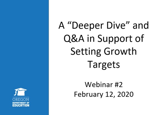 Setting Longitudinal Performance Growth Targets Webinar 2, February 12, 2020