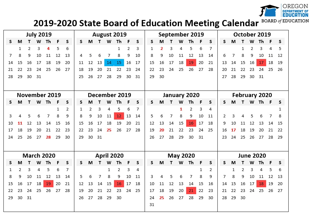2019-2020 State Board of Education Meeting Calendar. Oregon Department of Education. Board of Education. Board retreat Aug. 14 and 15. Board meetings: September 19, October 17, December 12, January 16, March 19, April 16, May 21, June 18