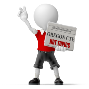 Oregon CTE Hot Topics
