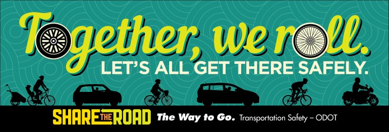"Promotional ad that states, ""Together, we roll. Let's all get there safely."""