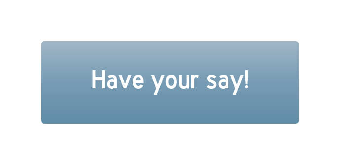 "Web button with text ""Have your say!"" linking to I-205 Toll Project online open house"