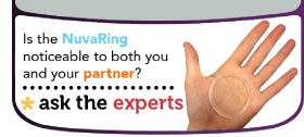 Is the NuvaRing noticeable to both you and your partner?