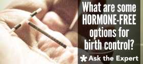 What are some hormone-free options for birth control?
