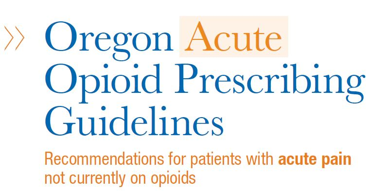 Oregon Acute Opioid Prescribing Guidelines