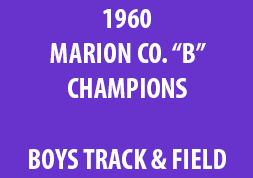 1960 Marion Co. B Champions Boys Track & Field