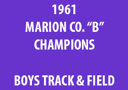 1961 Marion Co. B Champions Boys Track & Field