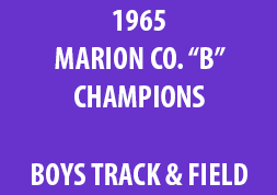 1965 Marion Co. B Champions Boys Track & Field