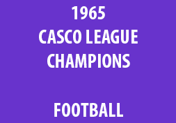 1965 Casco League Champions Football