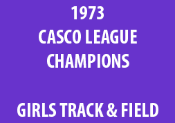 1973 Casco League Champions Girls Track & Field