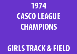 1974 Casco League Champions Girls Track & Field