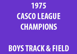 1975 Casco League Champions Boys Track & Field