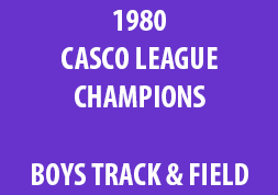 1980 Casco League Champions Boys Track & Field