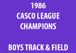 1986 Casco League Champions Boys Track & Field