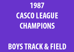 1987 Casco League Champions Boys Track & Field