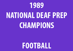 1989 National Deaf Prep Champions Football