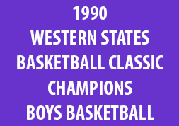 1990 Western States Basketball Classic Champions Boys Basketball