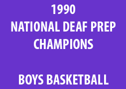 1990 National Deaf Prep Champions Boys Basketball