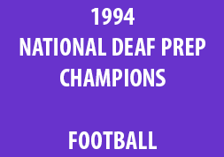 1994 National Deaf Prep Champions Football