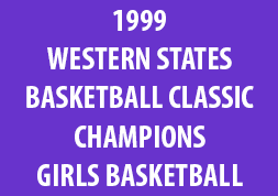1999 Western States Basketball Classic Champions Girls Basketball