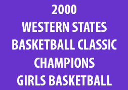 2000 Western States Basketball Classic Champions Girls Basketball