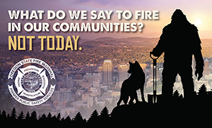 "Bigfoot ""What do we say to Fire in our Communities. NOT TODAY"" Social Media Photo Image"